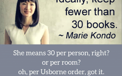 """Ideally, keep fewer than 30 books.""  – Marie Kondo"
